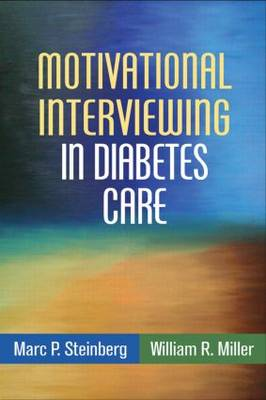 Motivational Interviewing in Diabetes Care by Marc P. Steinberg