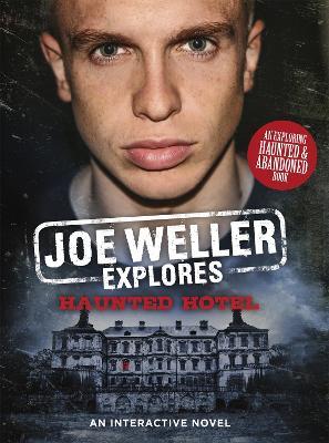 Joe Weller Explores: Haunted Hotel by Joe Weller