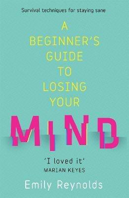 A Beginner's Guide to Losing Your Mind by Emily Reynolds