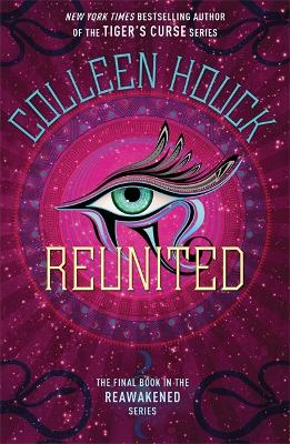 Reunited: Book Three in the Reawakened series, filled with Egyptian mythology, intrigue and romance by Colleen Houck