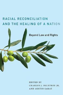 Racial Reconciliation and the Healing of a Nation by Charles J. Ogletree