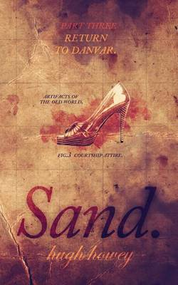Sand Part 3 by Hugh Howey