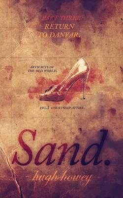 Sand Part 3 by Hugh Howey