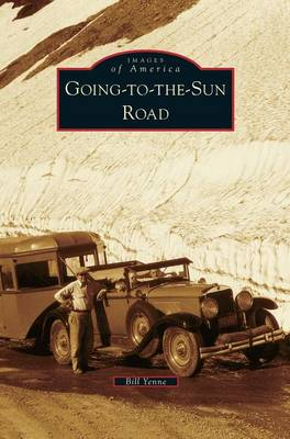 Going-To-The-Sun Road by Bill Yenne