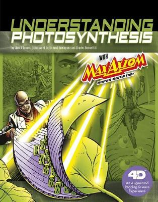 Understanding Photosynthesis with Max Axiom Super Scientist book