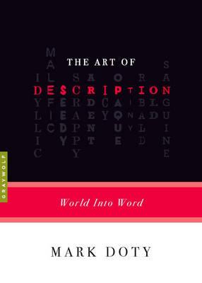 Art Of Description by Mark Doty