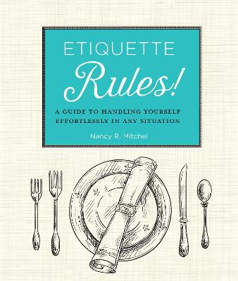 Etiquette Rules! by Nancy R. Mitchell