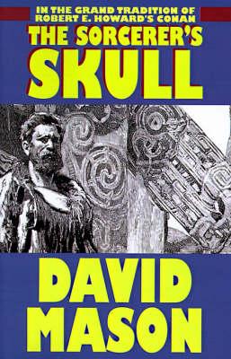 The Sorceror's Skull by David Mason