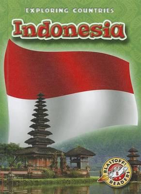 Blastoff! Exploring Countries: Indonesia by Lisa Owings