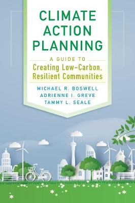 Climate Action Planning: A Guide to Creating Low-Carbon, Resilient Communities book