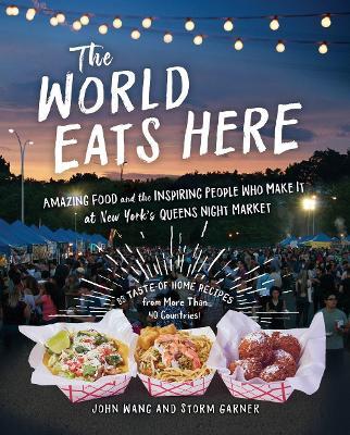 The World Eats Here by John Wang