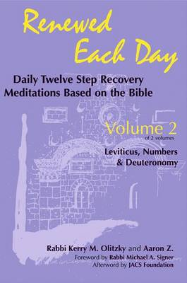 Renewed Each Dayaleviticus, Numbers & Deuteronomy by Kerry M. Olitzky