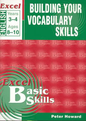 Building Your Vocabulary Skills: Years 3-4 by Peter Howard