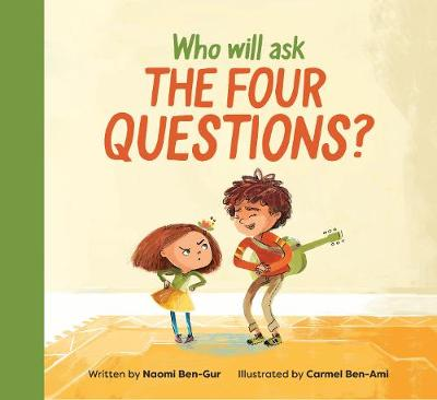 Who Will Ask the Four Questions? by Naomi Ben-Gur