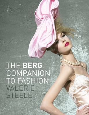 The Berg Companion to Fashion by Valerie Steele