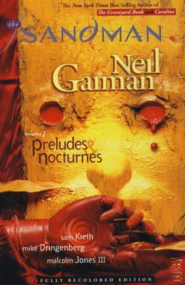 Sandman Preludes & Nocturnes. Neil Gaiman, Writer Preludes and Nocturnes by Neil Gaiman