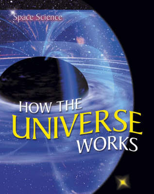 How the Universe Works: v. 1 by Brian Knapp