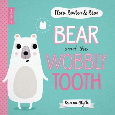 Bear and the Wobbly Tooth by Rowena Blyth