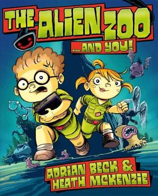 The Alien Zoo...and You!  Book 1 by Adrian Beck