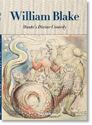 William Blake: Dante's Divine Comedy, the Complete Drawings by Sebastian Schutze