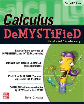 Calculus DeMYSTiFieD, Second Edition by Steven Krantz