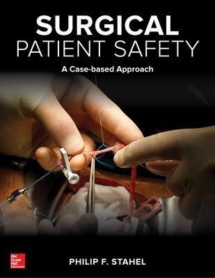 Surgical Patient Safety: A Case-Based Approach by Philip F. Stahel