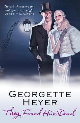They Found Him Dead by Georgette Heyer