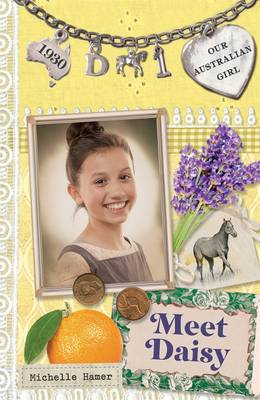 Our Australian Girl: Meet Daisy (Book 1) by Michelle Hamer