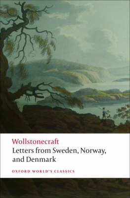 Letters written in Sweden, Norway, and Denmark by Mary Wollstonecraft