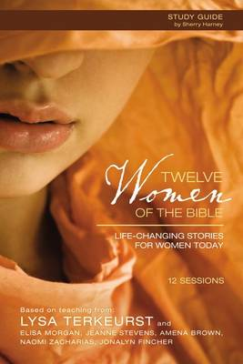 Twelve Women of the Bible Study Guide with DVD by Lysa TerKeurst