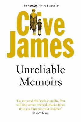 Unreliable Memoirs by Clive James