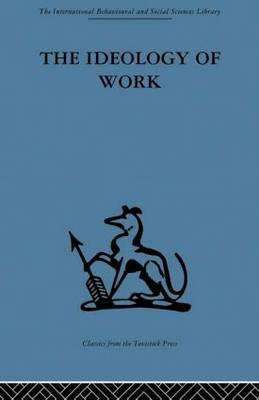 The Ideology of Work by P. D. Anthony