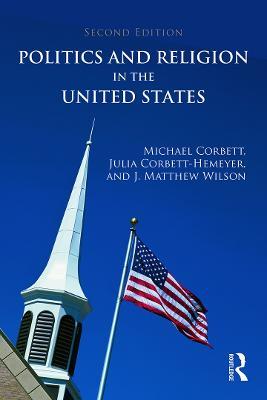 Politics and Religion in the United States by Michael Corbett