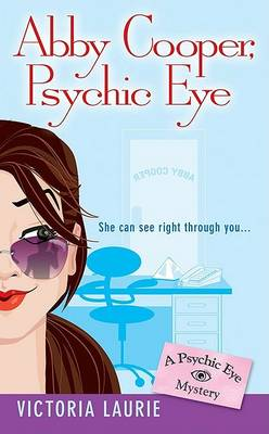 Abby Cooper: Psychic Eye by Victoria Laurie