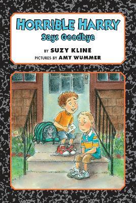 Horrible Harry Says Goodbye by Suzy Kline