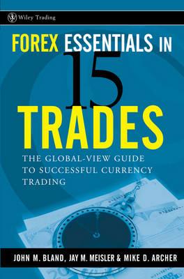 Forex Essentials in 15 Trades by John Bland