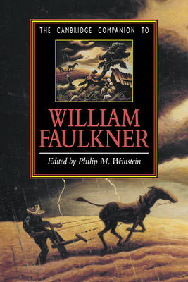 Cambridge Companion to William Faulkner by Philip M. Weinstein