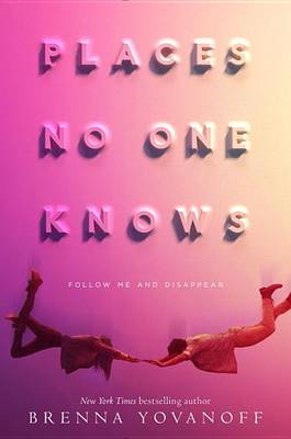 Places No One Knows by Brenna Yovanoff