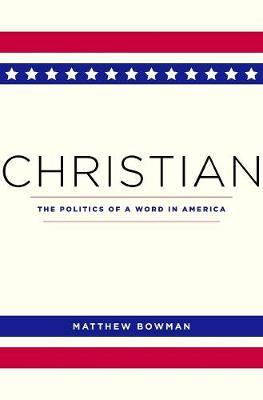 Christian by Matthew Bowman