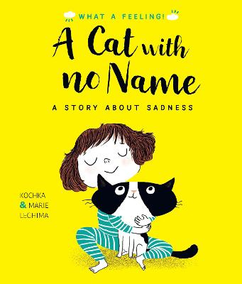 A Cat With No Name: A Story About Sadness by Kochka