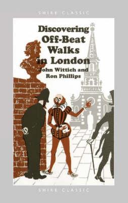 Off-beat Walks in London by John Wittich