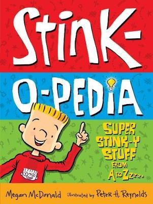 Stink-O-Pedia: Super Stink-Y Stuff From by Megan McDonald