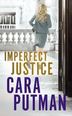 Imperfect Justice by Cara C. Putman