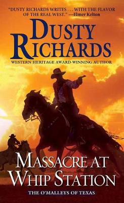 Massacre at Whip Station by Dusty Richards