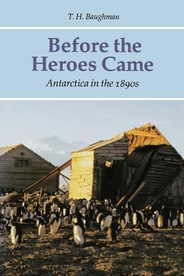 Before the Heroes Came by T. H. Baughman