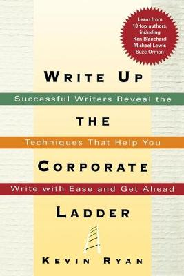 Write Up the Corporate Ladder by Kevin Ryan