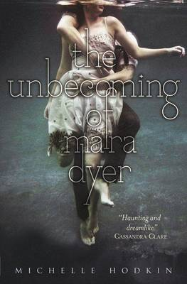 Unbecoming of Mara Dyer by Michelle Hodkin