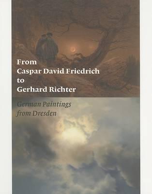 From Caspar David Friedrich to Gerhard Richter by Ulrich Bischoff