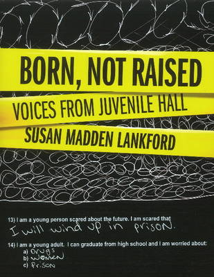 Born, Not Raised by Susan Madden Lankford
