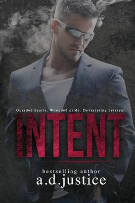 Intent by A D Justice